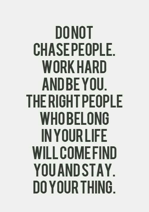 don t chase people