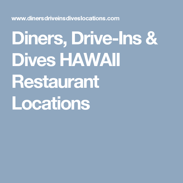 Diners, Drive-Ins & Dives HAWAII Restaurant Locations