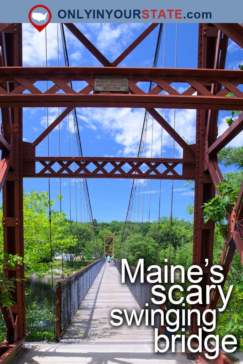 This Terrifying Swinging Bridge In Maine Will Make Your