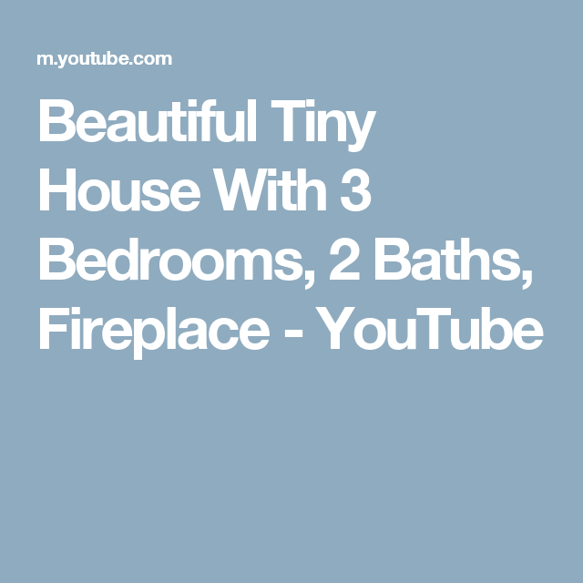 Beautiful Tiny House With 3 Bedrooms, 2 Baths, Fireplace - YouTube