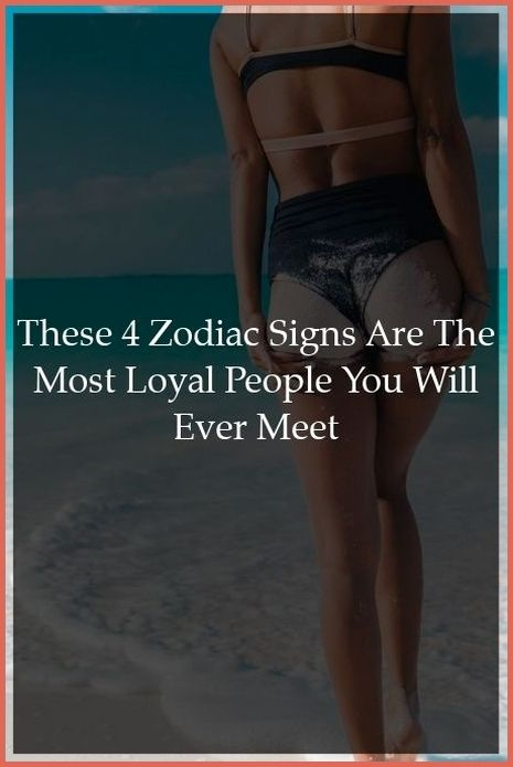 The 4 Most Loyal Types Of People According To Thei