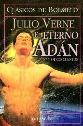 JULES VERNE,LA ASTRONOMIA Y LA LITERATURA: PORTADA DE EL ETERNO ADÁN
