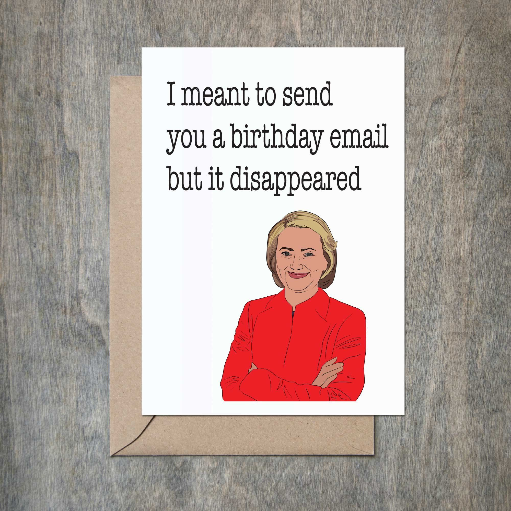 Hillary Clinton Email Funny Birthday Card Friend Sister Brother