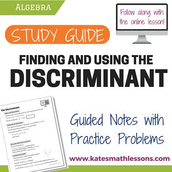 Finding and Using the Discriminant Study Guide Algebra and Equation