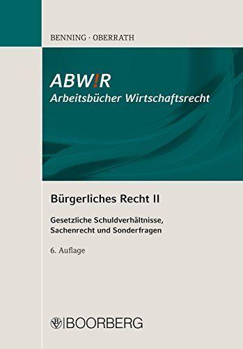 Bürgerliches Recht II: Gesetzliche Schuldverhältnisse, Sachenrecht und Sonderfragen (ABW!R Arbeitsbücher Wirtschaftsrecht)