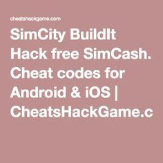 SimCity BuildIt Hack free SimCash  Cheat codes for Android