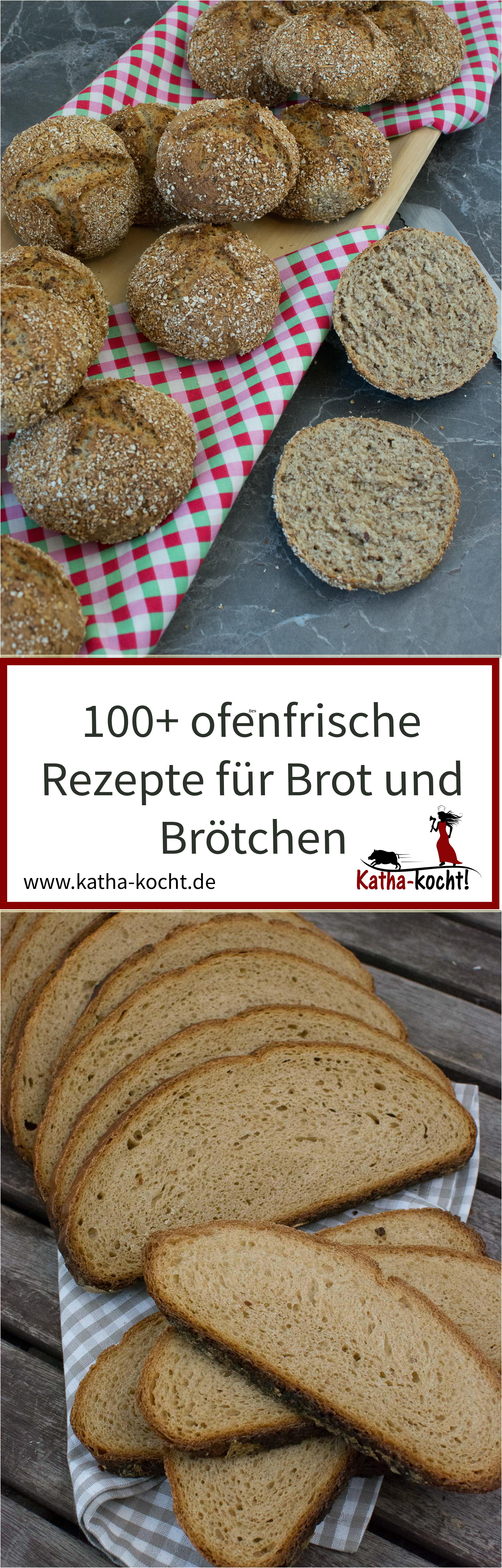 Auf Meinem Blog Findest Du Mehr Als 100 Rezepte Fur Ofenfrische Brote Und Brotchen Hefeteig Sauerteig Susses Geb Rezepte Katha Kocht Leckere Fruhstucksideen
