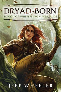Dryad Born Mirrowen 2 By Jeff Wheeler Fantasy The Orphan Phae Has No Idea That Her Combination Of Powers Fireblood And Memory Books Fantasy Books Dryads