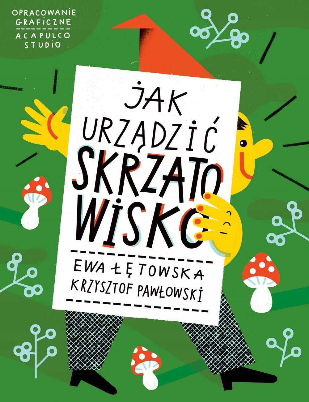 Jak Urzadzic Skrzatowisko Ewa Letowska Ksiazka 7359449554 Oficjalne Archiwum Allegro Book Cover Books Calm Artwork