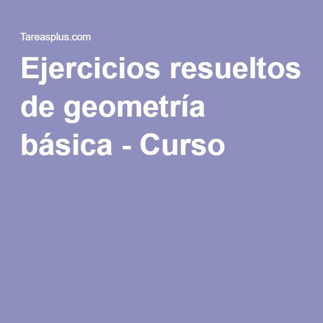 Ejercicios resueltos de geometría básica - Curso