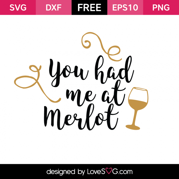 You had me at Merlot Silhouette cameo free, Wine glass