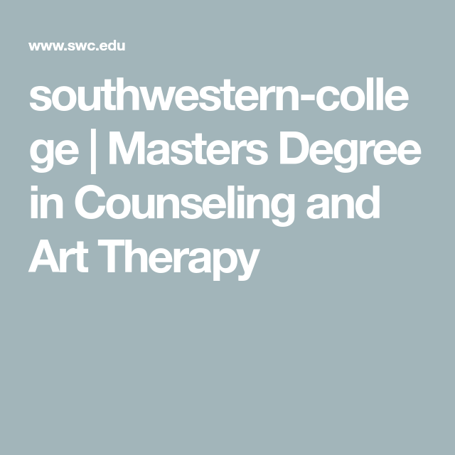 Southwestern College Masters Degree In Counseling And Art Therapy