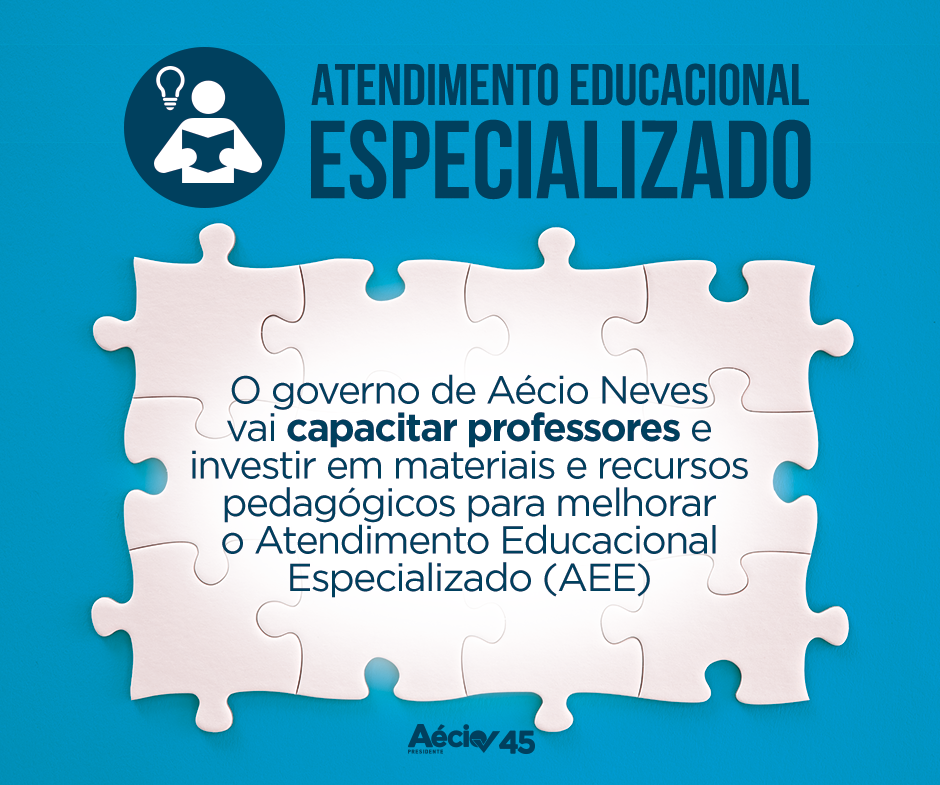Atendimento Educacional Especializado:  O governo de Aécio Neves vai capacitar professores e investir em materiais e recursos pedagógicos para melhorar o Atendimento Educacional Especializado (AEE).