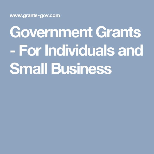 Government Grants - For Individuals and Small Business