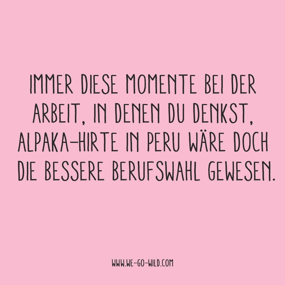 quotes positive Hier kommt unser WE GO WILD Spruch - quotes