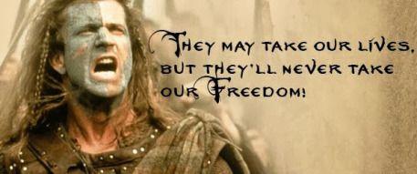افضل الافلام التاريخية العالمي ة على كل متابع مشاهدتها William Wallace Quotes Braveheart Quotes Freedom