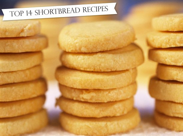 14 Show-Stopping Shortbread Recipes  http://www.foodnetwork.ca/blogs/FoodNews/2013/11/25/14-Show-Stopping-Shortbread-Recipes/?id=69772