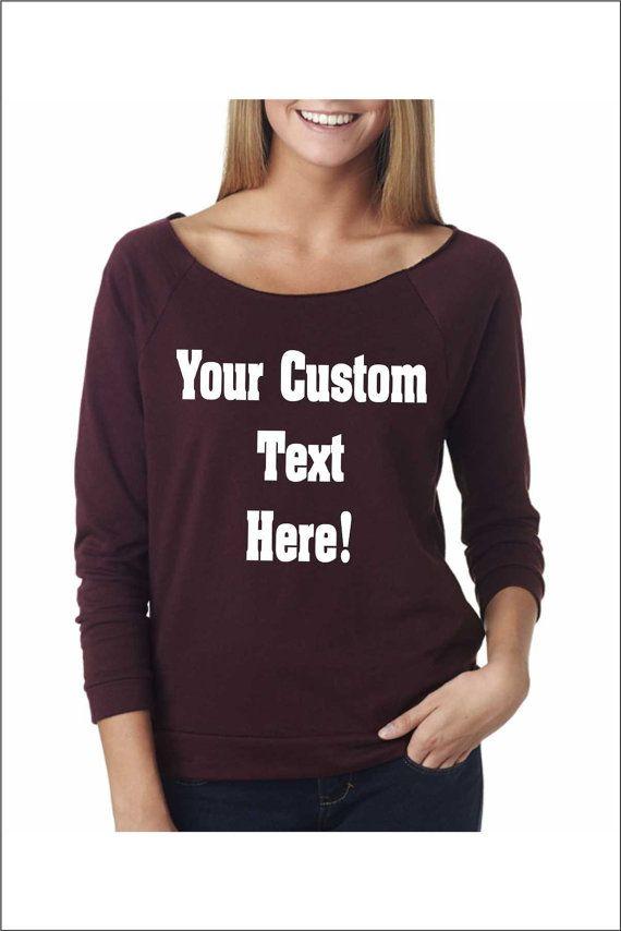 Raglan Tee. Off Shoulder Sweater. Customize Your Sayings. Custom Printing