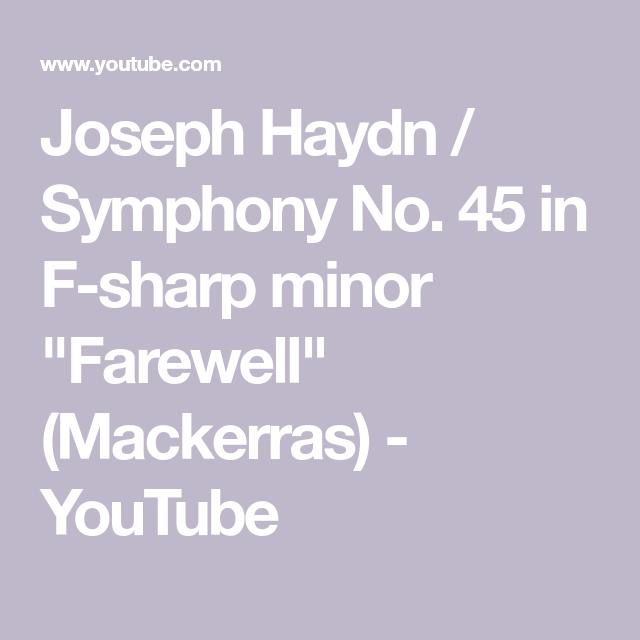 Joseph Haydn Symphony No 45 In F Sharp Minor Farewell Mackerras Youtube
