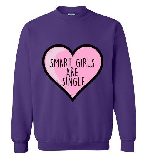 Smart Girls are Single Sweatshirt