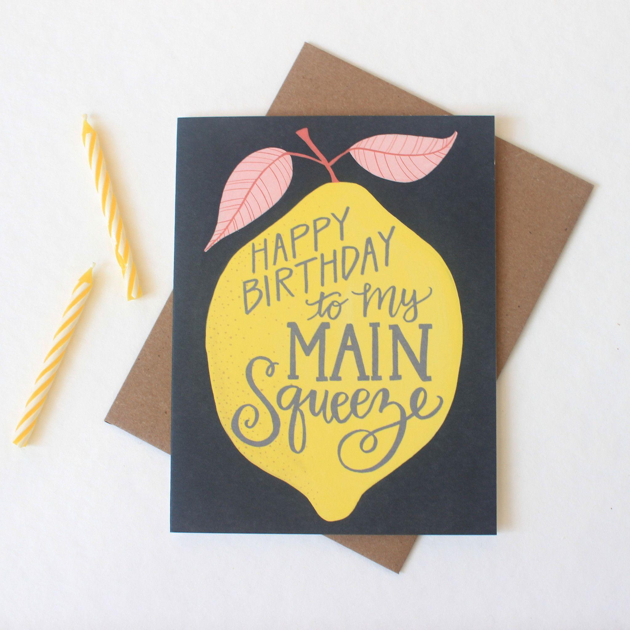 Happy Birthday My Main Squeeze Card Homemade Birthday Cards Birthday Cards For Boyfriend Punny Cards