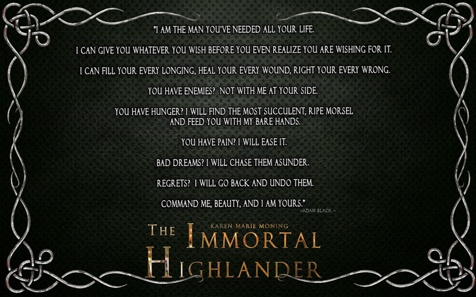Quote From The Immortal Highlander By Karen Marie Moning Books And Simple Highlander Quotes