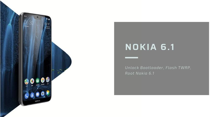 How to Root Nokia 6.1 and Install TWRP Recovery on
