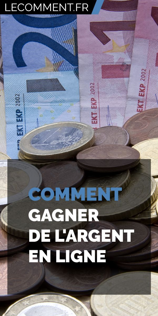 Comment Gagner de L'argent en Ligne en 2018 - Gagner de l ...