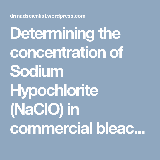 Determining the concentration of sodium hypochlorite naclo in determining the concentration of sodium hypochlorite naclo in commercial bleach solution urtaz Gallery