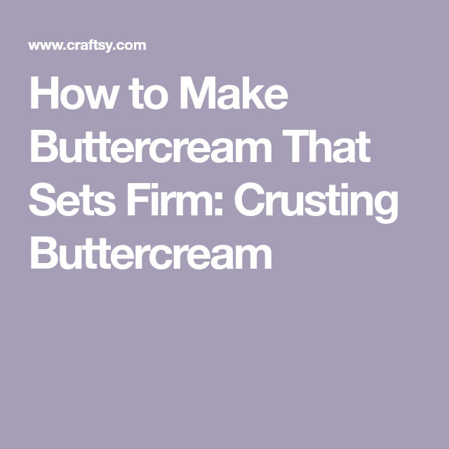 How to Make Buttercream That Crusts (And Why You'll Be Glad You Did!) #crustingbuttercream