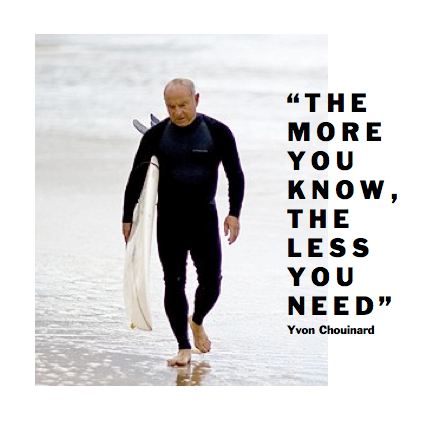 Pin By Surfistas On Happiness Words Of Wisdom Words Yvon Chouinard