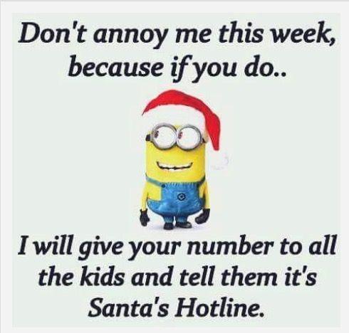 Don't annoy me or else