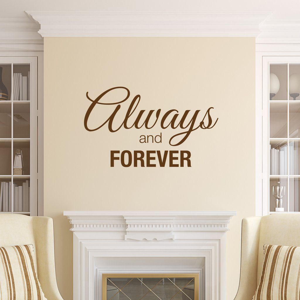 Always and Forever | Forever quotes, Decorating and Room