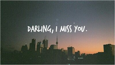 Darling I Miss You Love Me Quotes Best Love Quotes I Miss You