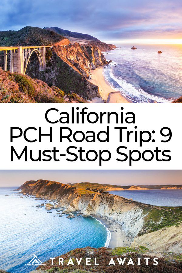 California PCH Road Trip: 9 Amazing Must-Stop Spots