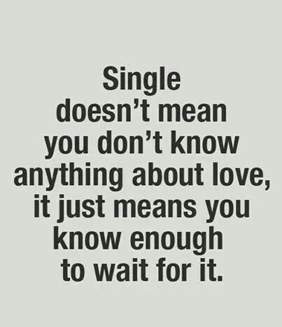 Because The Right Person For You Is Worth Waiting For With