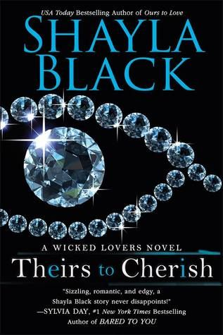 Theirs to cherish - A Wicked lovers novel by SHAYLA BLACK