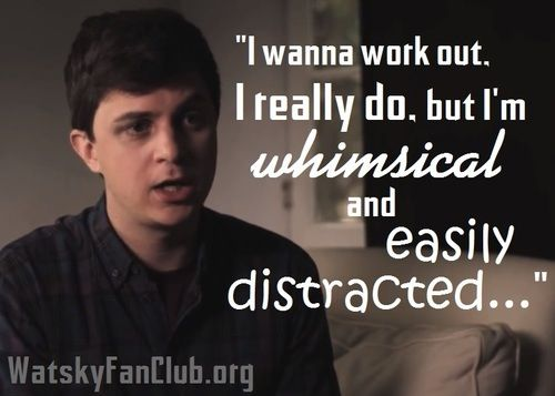 Watsky Wallpaper Quotes Quot I Wanna Work Up But I M Whimsical And Easily Distracted