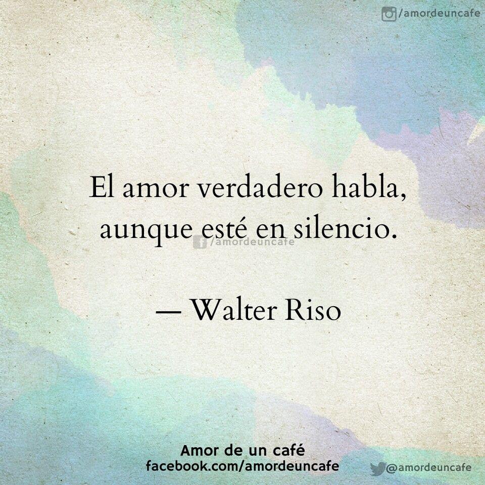 El Amor Verdadero Habla Aunque Este En Silencio Walter Riso