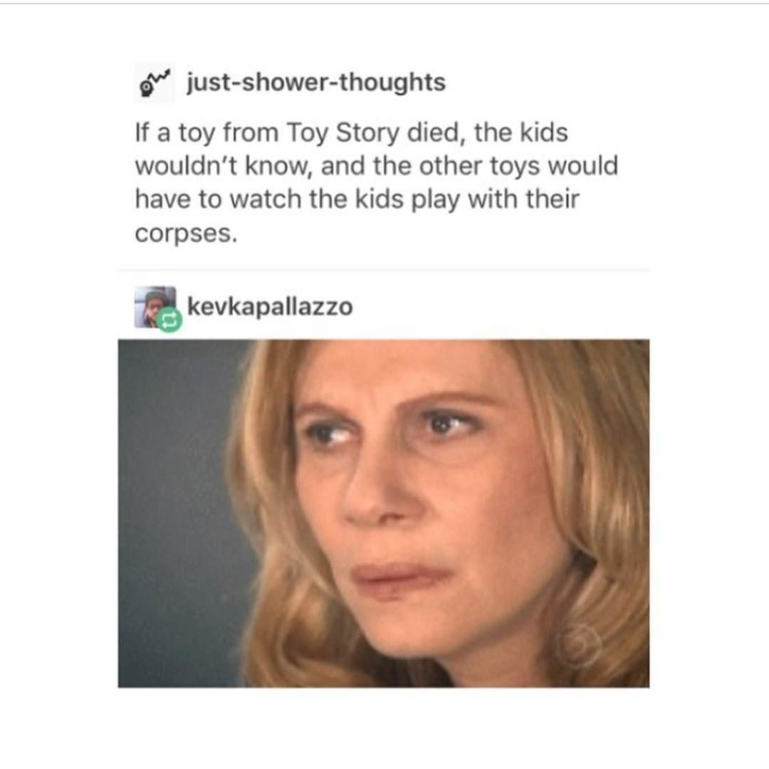 Deep Thought Tag Your Friends Lmao Funny Idek Memes Memequeen Ihavenolife Needalaugh Sheepme Tumblr Funny Toy Story Funny Funny Thoughts