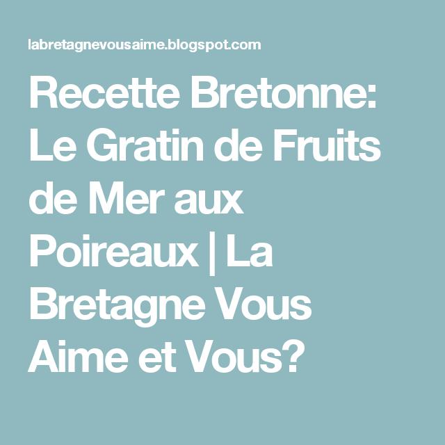 Recette Bretonne Le Gratin De Fruits De Mer Aux Poireaux La