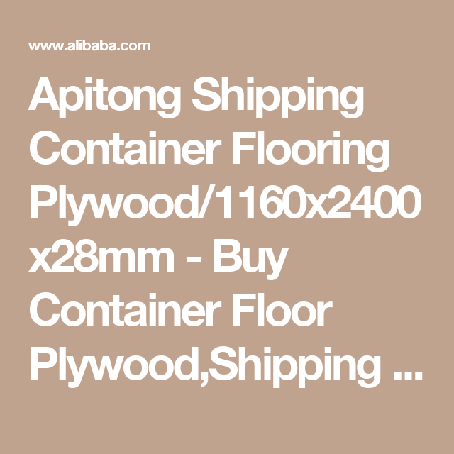 Apitong Shipping Container Flooring Plywood/1160x2400x28mm - Buy Container Floor Plywood,Shipping Container Plywood,Apitong Container Flooring Plywood Product on Alibaba.com