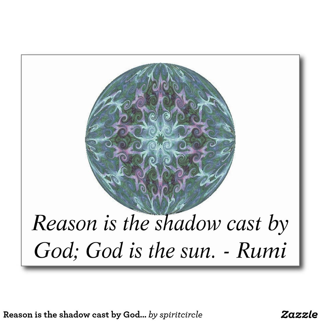 Reason is the shadow cast by God; God is the sun. Postcard