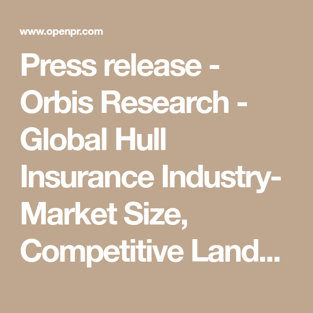 Global Hull Insurance Industry Market Size Competitive Landscape