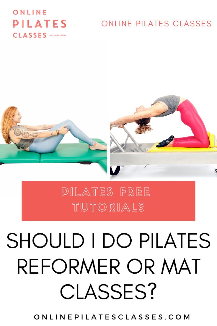 Should I Do Pilates Reformer Or Mat Classes Online Pilates Classes In 2020 Online Pilates Pilates Pilates Reformer