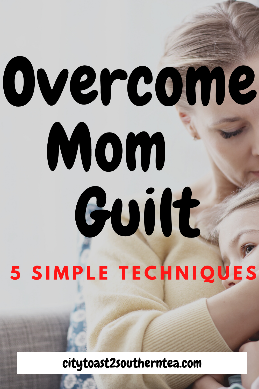 OVERCOME MOM GUILT TODAY