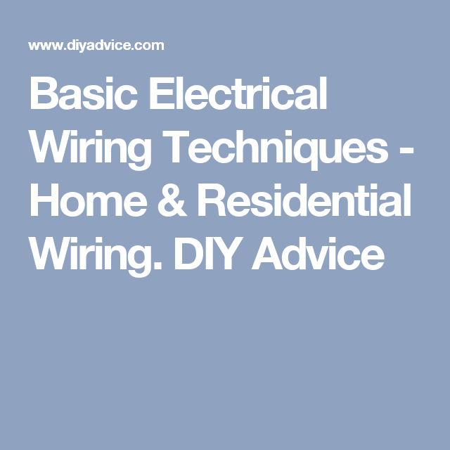 basic electrical wiring techniques home residential wiring diy rh pinterest com home electrical wiring techniques electrical wiring techniques training
