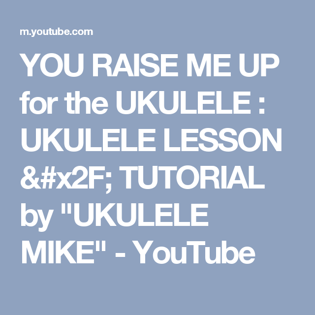 You Raise Me Up For The Ukulele Ukulele Lesson Tutorial By