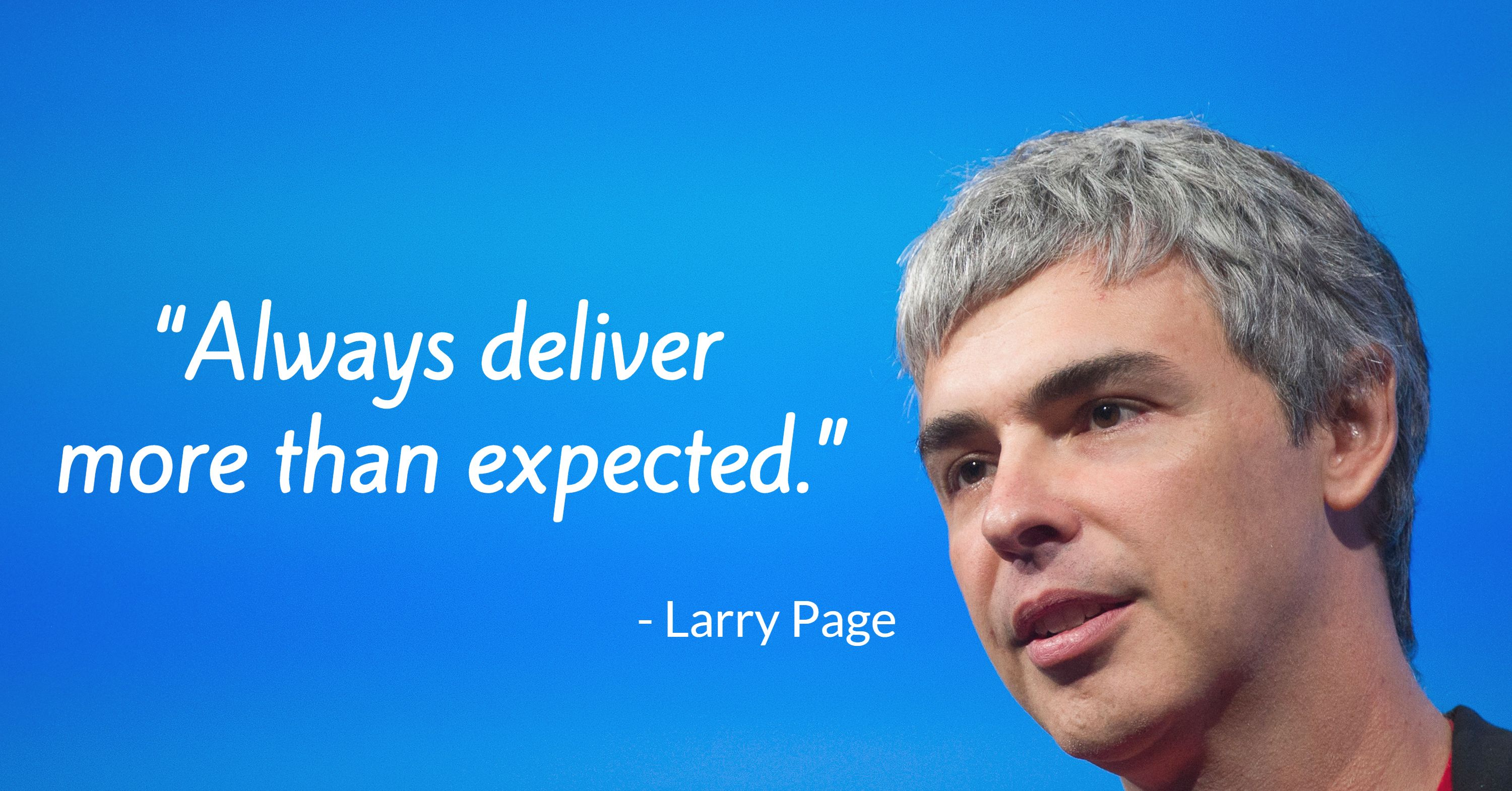 """Image result for """"Always deliver more than expected."""" – Larry Page"""""""