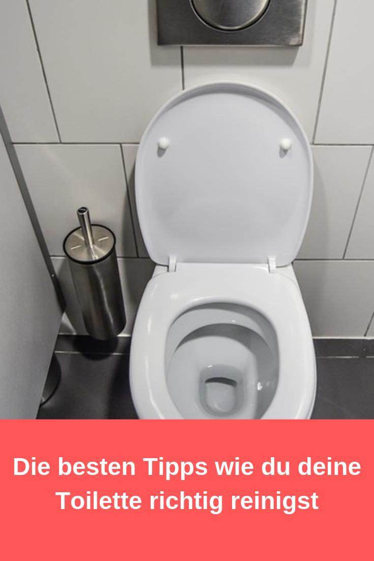 10 Tipps Wie Du Die Toilette Richtig Reinigst Toiletten Toiletten Reinigen Reinigen